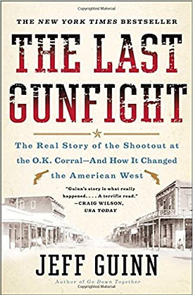 The Last Gunfight: The Real Story of the Shootout at the O.K. Corral
