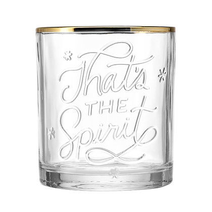 That's The Spirit Lowball Glass