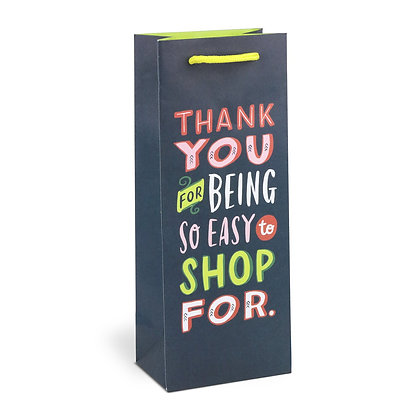 Thank You for Being so Easy to Shop For - Wine Bag