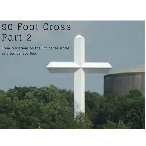 90 Ft. Cross part 2