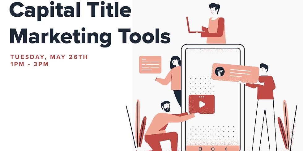 Capital Title Marketing Tools