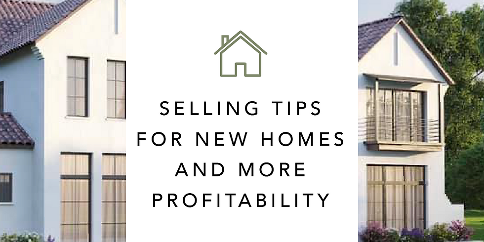 Selling Tips for New Homes for more Profitability