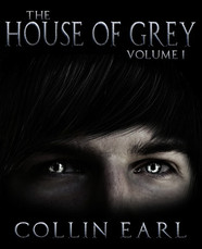 """Review of """"The House of Grey"""" - Volume 1- 6 by Collin Earl"""