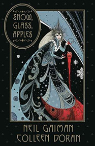 Snow, Glass, Apples By Colleen Doran,Neil Gaiman