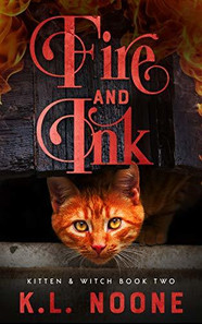 Fire and Ink (Kitten and Witch #2) by K.L. Noone
