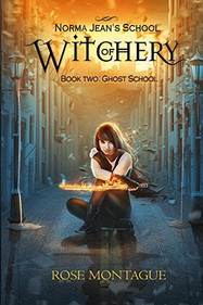 """A Review of """"Norma Jean's School of Witchery: Book Two: Ghost School""""(Norma Jean's"""