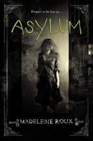 "A Review of ""Asylum"" (Asylum #1) by Madeleine Roux"
