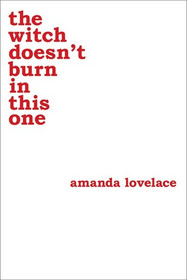 Review of the witch doesn't burn in this one by Amanda Lovelace