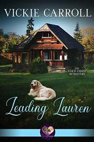 Leading Lauren (Gold Coast Retrievers #11) by Vickie Carroll