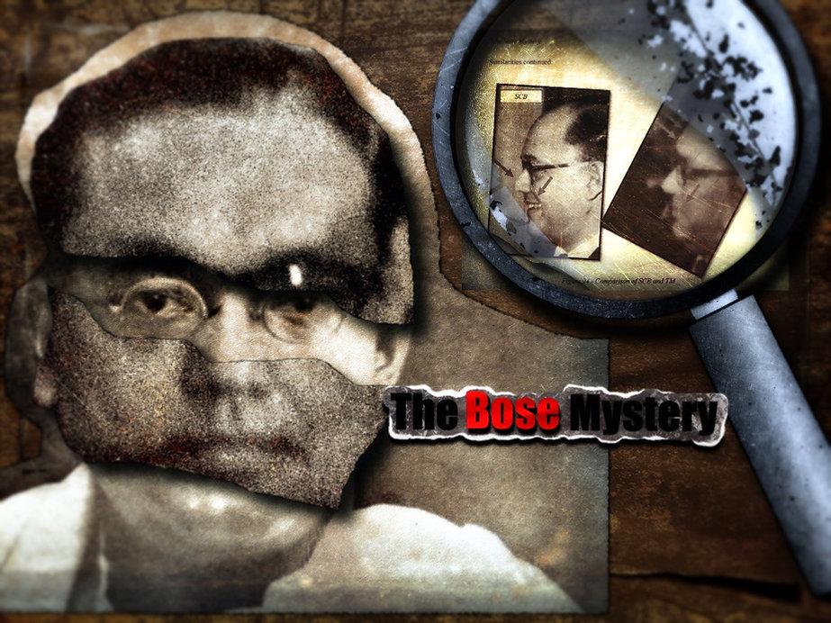 Subhas Chandra Bose | The Bose Mystery