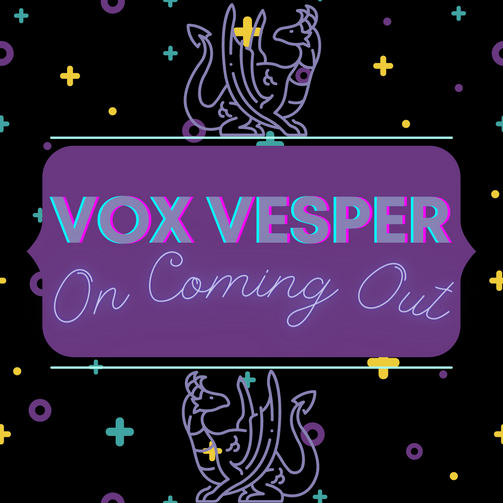 Vox Vesper | Thoughts and Reflections on National Coming Out Day