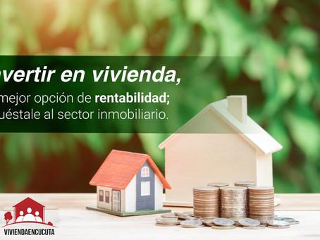 Invertir en vivienda, la mejor opción de rentabilidad en vivienda; apuéstale al sector inmobiliario