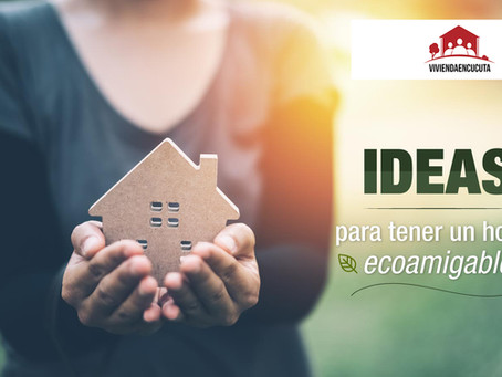 Ideas para tener un hogar ecoamigable
