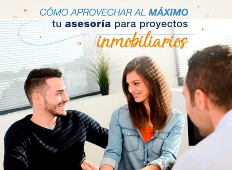 Cómo aprovechar al máximo tu asesoría para proyectos inmobiliarios
