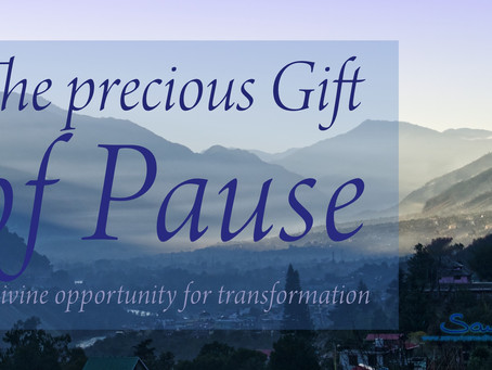 The precious Gift of Pause