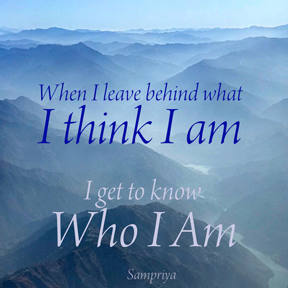 Online Meditation Training/Meditation Quote: When I leave behind what I think I am, I get to know Who I am