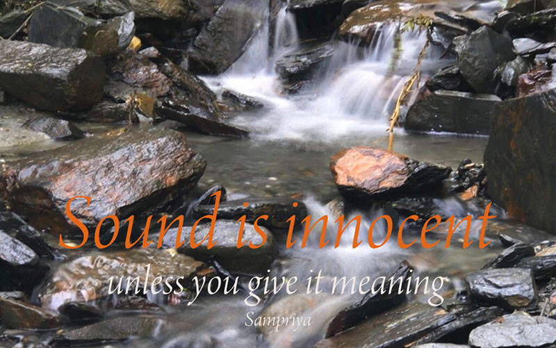 Online Meditation Training/Meditation Quotes: Sound is innocent unless you give it meaning