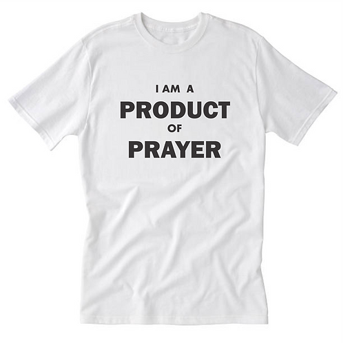 Product of Prayer