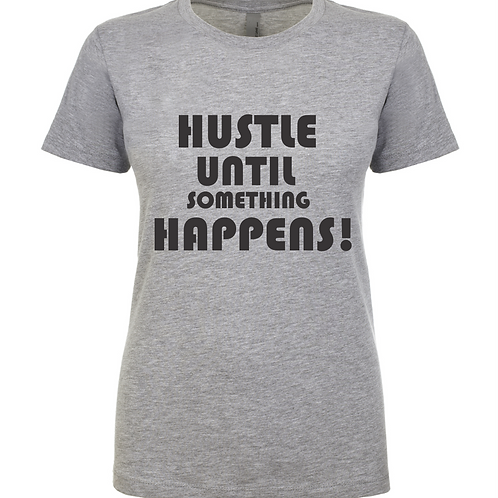 Hustle Until Something Happens!