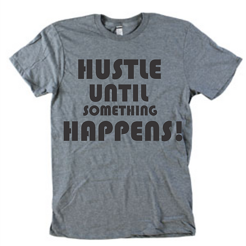 Hustle Until Something Happens