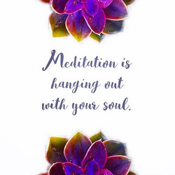 meditation is hanging out with your soul image