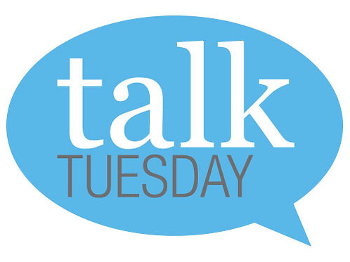 TALK TUESDAY - FREE