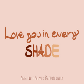 Love You In Every SHADE