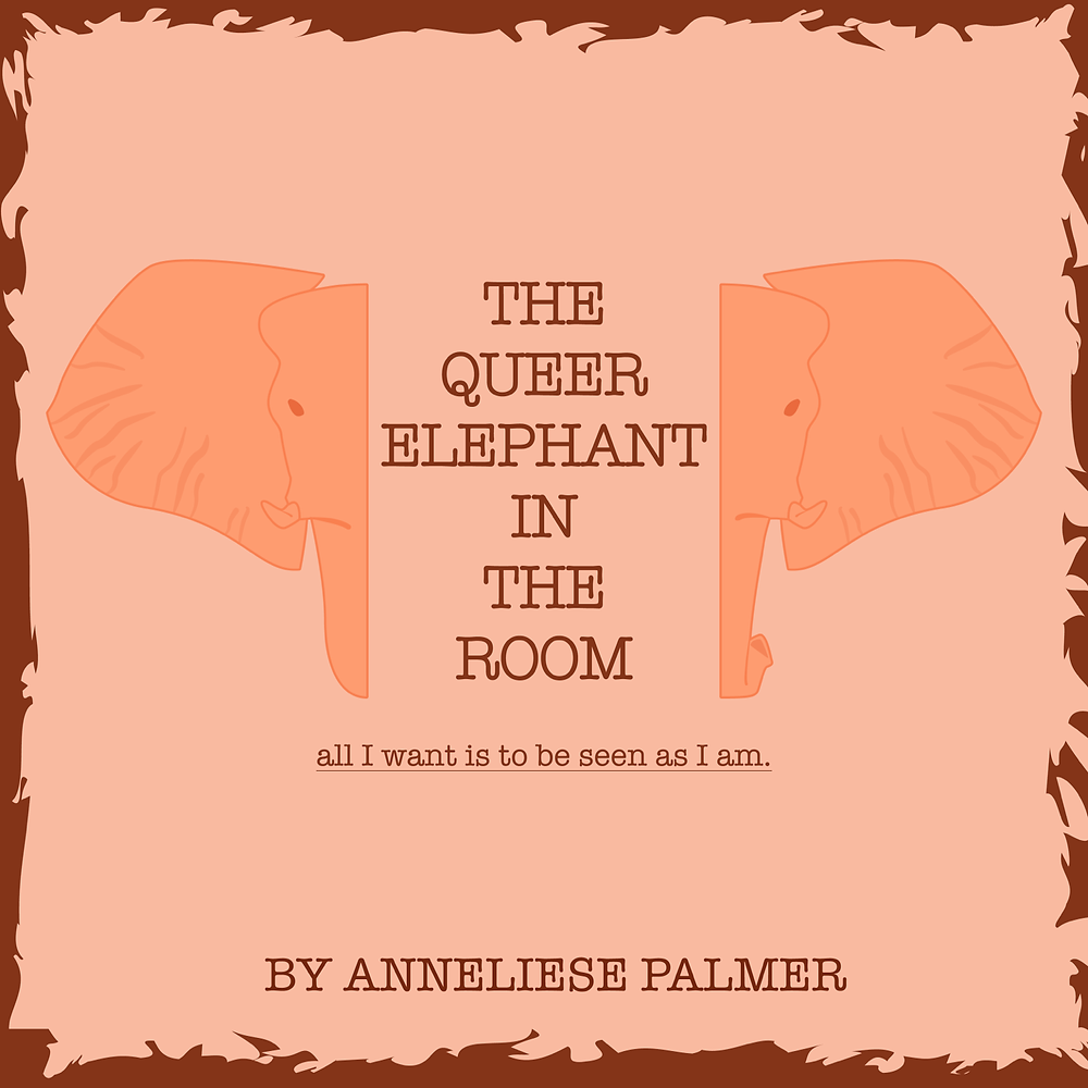 Cover image for blog post with the title: The Queer Elephant in the Room. By Anneliese Palmer