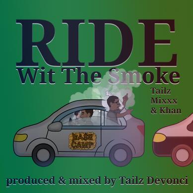 Ride Wit The Smoke ft Farrakhan Khaliq & MixxxThaMonsta