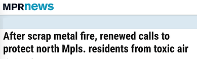 https://www.mprnews.org/story/2021/05/10/after-scrap-metal-fire-renewed-calls-to-protect-north-mpls-residents-from-toxic-air