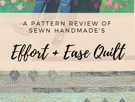Review: Sewn Handmade's Effort and Ease Quilt Pattern