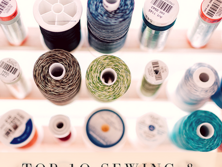 Top 10 Sewing & Quilting Notions