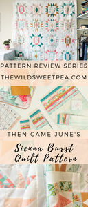 pattern review of then came june's sienna burst quilt