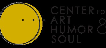 Center for Art, Humor & Soul? What?