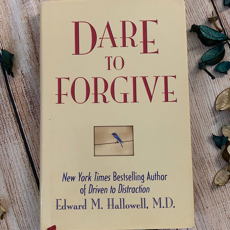 a flatly of Dare to Forgive, a book by Edward M. Hallowell image source: drhallowell.com