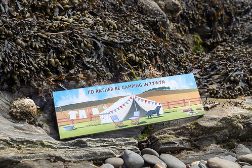 Rather Be Camping In Tywyn Sign