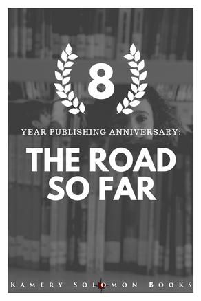 8 Year Publishing Anniversary: The Road So Far