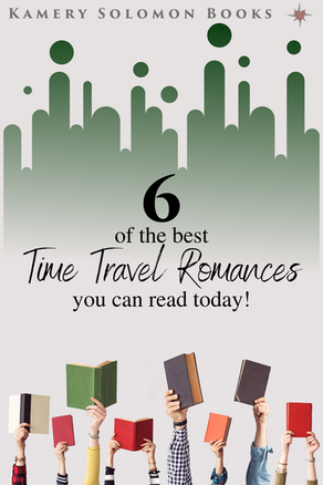 6 of the best Time Travel Romances you can read today!