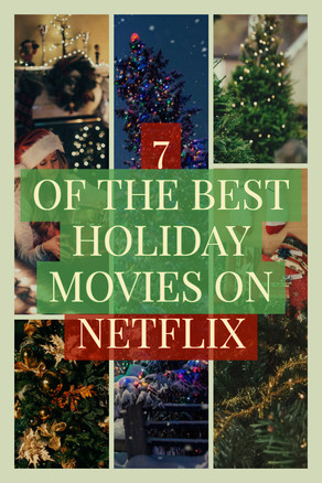 7 of the Best Holiday Movies on Netflix