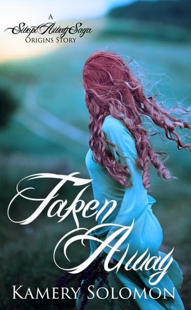 Taken Away (A Swept Away Saga Origins Story
