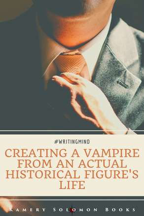 #WritingMind: Creating a vampire from an actual historical figure's life