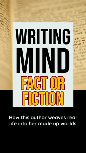 Writing Mind: Fact or fiction; How this author weaves real life into her made up worlds