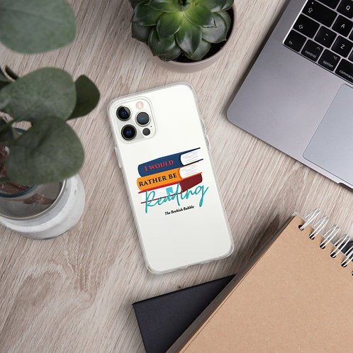 iPhone Case - I would rather be reading