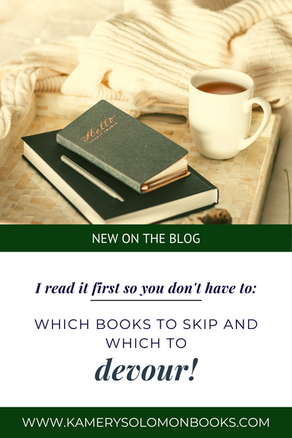 I read it first so you don't have to: which books to skip and which to devour!