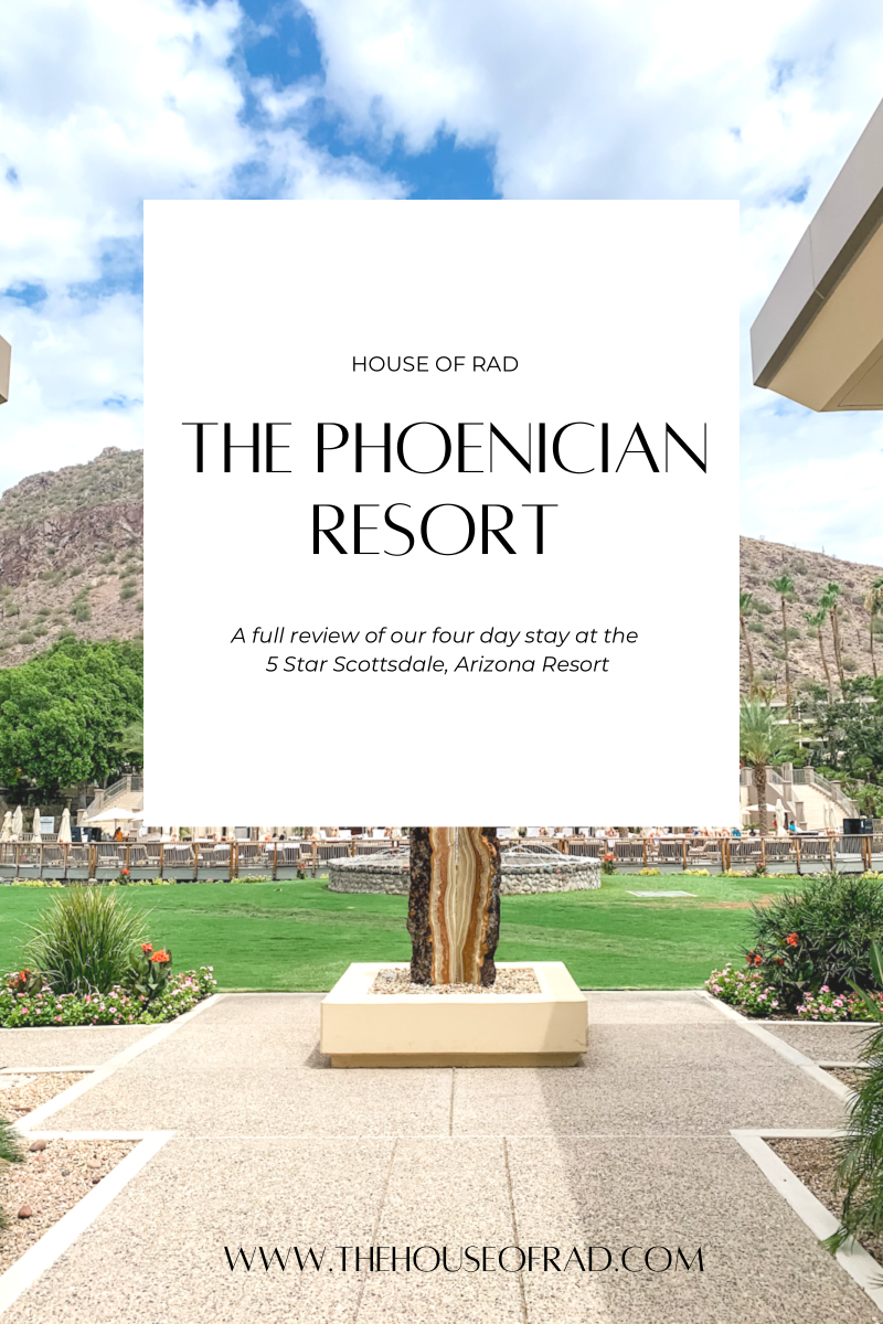 House of Rad Review of The Phoenician Resort Scottsdale Arizon
