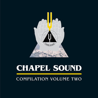 The Sound of Our City: Chapel Sound Compilation Vol. 2