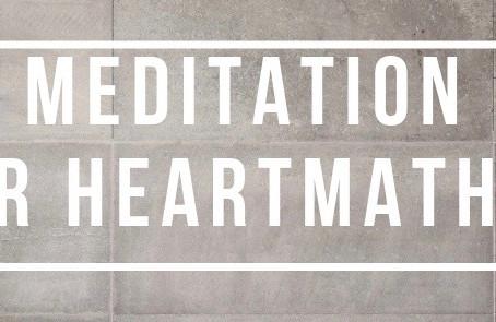 Meditazione o HeartMath?