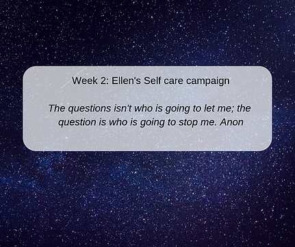 Week 2 Ellen's Self care campaign.png