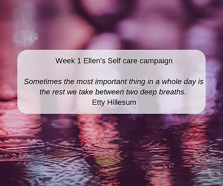 Week 1 Ellen's Self care campaign.png