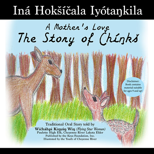 Iná Hokšíčala Iyótaŋkila - A Mother's Love, The Story of Čhíŋkš (DIGITAL COPY)